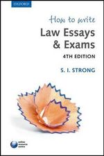 How to Write Law Essays & Exams - S. I. Strong