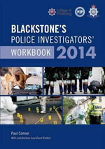 Blackstone's Police Investigators Workbook 2014 2014 - Paul Connor