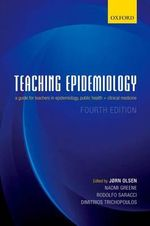Teaching Epidemiology : A Guide for Teachers in Epidemiology, Public Health and Clinical Medicine