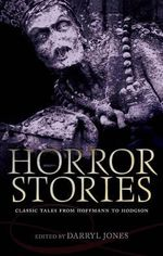 Horror Stories : Classic Tales from Hoffmann to Hodgson
