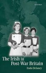 The Irish in Post-war Britain - Enda Delaney