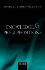 Knowledge and Presuppositions - Michael Blome-Tillmann