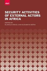 The Security Activities of External Actors in Africa - Olawale Ismail