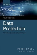 Data Protection : A Practical Guide to UK and EU Law - Peter Carey
