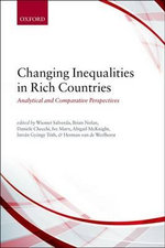 Changing Inequalities in Rich Countries : Analytical and Comparative Perspectives