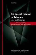 The Special Tribunal for Lebanon : Law and Practice