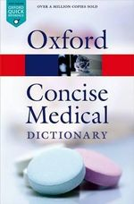 Concise Medical Dictionary : Oxford Paperback Reference