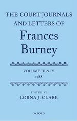 The Court Journals and Letters of Frances Burney : 1788 Volume II & IV