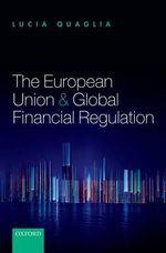 The European Union and Global Financial Regulation - Lucia Quaglia