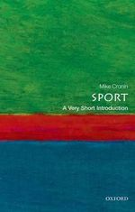 Sport : A Very Short Introduction - Mike Cronin