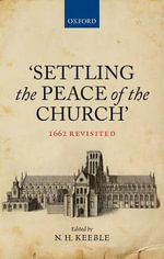 Settling the Peace of the Church : 1662 Revisited