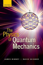The Physics of Quantum Mechanics - James Binney