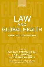 Law and Global Health: Volume 16 : Current Legal Issues