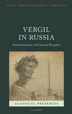 Vergil in Russia : National Identity and Classical Reception - Zara Martirosova Torlone