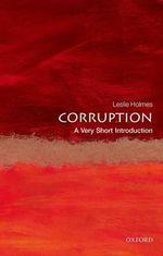 Corruption : A Very Short Introduction - Leslie Holmes
