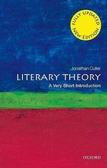 Literary Theory : A Very Short Introduction : 2nd Edition - Jonathan Culler