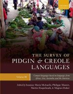 The Survey of Pidgin and Creole Languages : Contact Languages Based on Languages from Africa, Australia, and the Americas Volume 3