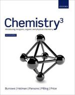 Chemistry^3 : Introducing Inorganic, Organic and Physical Chemistry : 2nd Edition - Andrew Burrows
