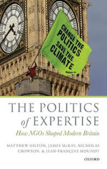 The Politics of Expertise : How NGOs Shaped Modern Britain - Matthew Hilton