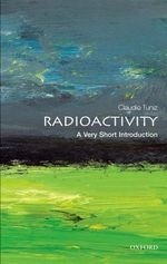 Radioactivity : A Very Short Introduction - Claudio Tuniz