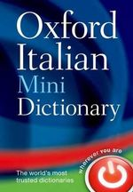 Oxford Italian Mini Dictionary : Italian-english/ English-italian - Oxford Dictionaries