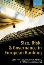 Size, Risk, and Governance in European Banking : A Practical Guide to Understanding Operational Ris... - Jens Hagendorff