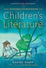 The Oxford Companion to Children's Literature - Daniel Hahn
