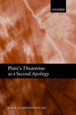 Plato's Theaetetus as a Second Apology - Zina Giannopoulou
