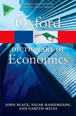 A Dictionary of Economics : Oxford Paperback Reference Ser. - John Black
