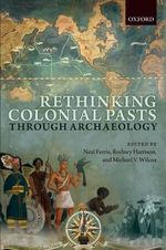 Rethinking Colonial Pasts through Archaeology