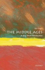 The Middle Ages : A Very Short Introduction - Miri Rubin