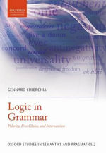 Logic in Grammar : Polarity, Free Choice, and Intervention - Gennaro Chierchia