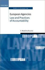 European Agencies : Law and Practices of Accountability - Madalina Busuioc