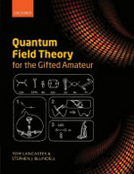 Quantum Field Theory for the Gifted Amateur - Tom Lancaster