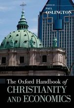 The Oxford Handbook of Christianity and Economics - Paul Oslington