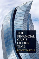 The Financial Crisis of Our Time - Robert W. Kolb