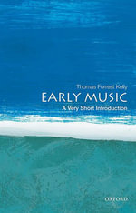 Early Music : A Very Short Introduction - Thomas Forrest Kelly