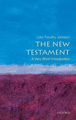 The New Testament : A Very Short Introduction - Luke Timothy Johnson