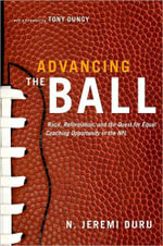 Advancing the Ball : Race, Reformation, and the Quest for Equal Coaching Opportunity in the NFL - N. Jeremi Duru