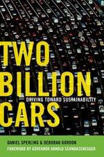 Two Billion Cars : Driving Toward Sustainability - Daniel Sperling