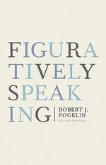 Figuratively Speaking - Robert Fogelin