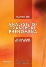 Analysis of Transport Phenomena : Topics in Chemical Engineering - William M. Deen