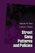 Street Gang Patterns and Policies - Malcolm W. Klein