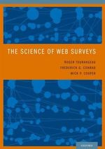 The Science of Web Surveys : Advanced Design Techniques and Applications - Roger Tourangeau