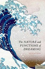 The Nature and Functions of Dreaming : A Very Short Introduction - Ernest Hartmann