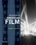 The Cultures of American Film - Emeritus Professor Robert P Kolker