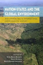 Nation-states and the Global Environment : New Approaches to International Environmental History