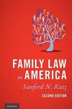 Family Law in America - Sanford N. Katz