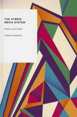 The Hybrid Media System : Politics and Power - Andrew Chadwick