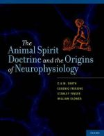 The Animal Spirit Doctrine and the Origins of Neurophysiology - Chris U. M. Smith